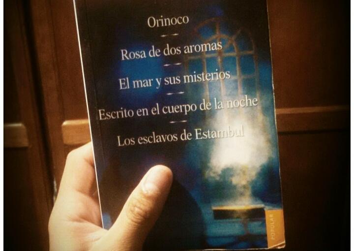 """Reseña: """"Orinoco Rosa de dos Aromas El Mar y sus Misterios Escrito en el cuerpo de la noche Los Esclavos de Estambul"""", por EmilioCarballido"""