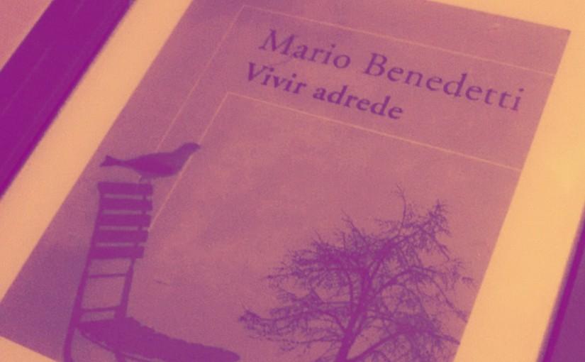 "Reseña: ""Vivir Adrede"" por MarioBenedetti"