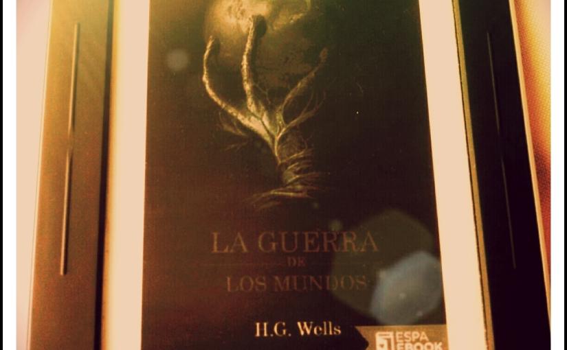 """Reseña: """"La Guerra de los Mundos"""" por H. G.Wells"""