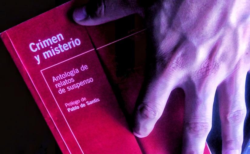"""Reseña: """"Crimen y misterio. Antología de relatos desuspenso"""""""