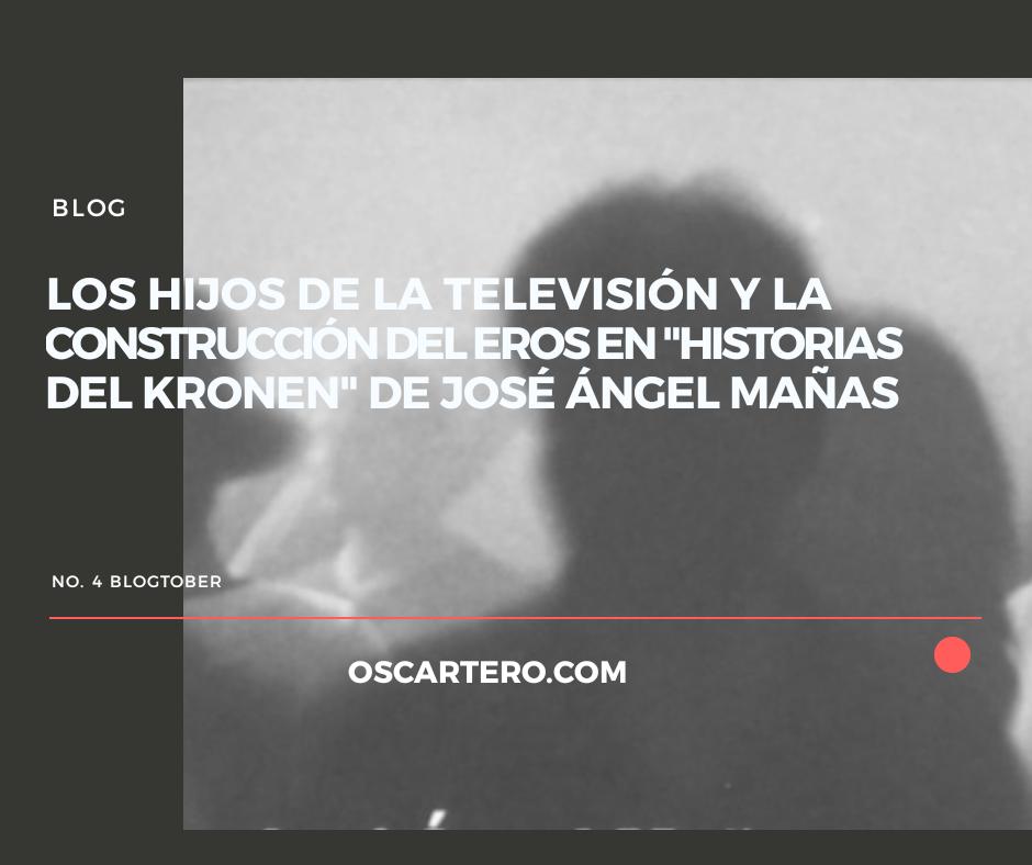"""Los hijos de la televisión y la construcción del Eros en """"Historias del Kronen"""" de José ÁngelMañas"""