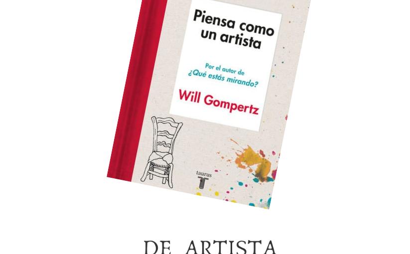 "Lectura conjunta ""Piensa como un artista"" de Will Gompertz2021"